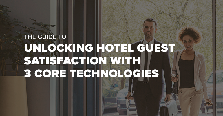 Couple Walking Into Hotel With Text: The Guide to Unlocking Hotel Guest Satisfaction With 3 Core Technologies