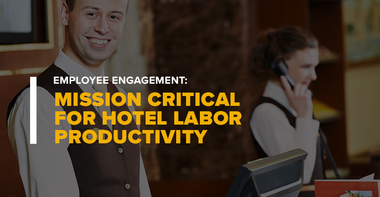 Hotel Front Desk Staff With Text: Employee Engagement: Mission Critical for Hotel Labor Productivity