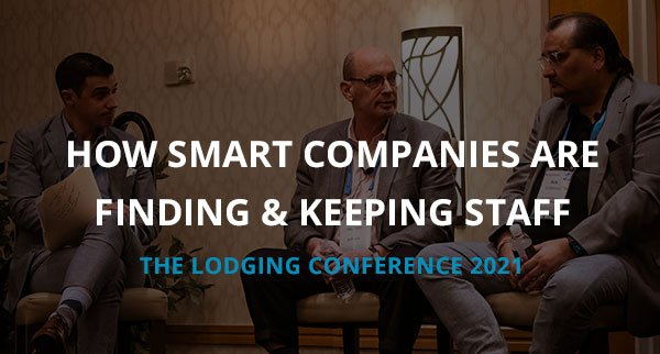 15 Takeaways from the 2021 Lodging Conference