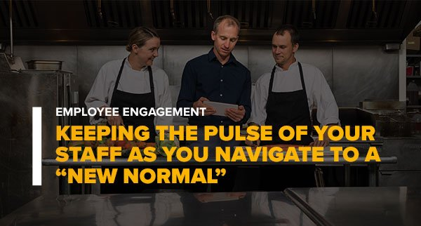 """Manager Going Over Reports With Two Chefs With Text: Keeping the Pulse of Your Staff as You Navigate to a """"New Normal"""""""