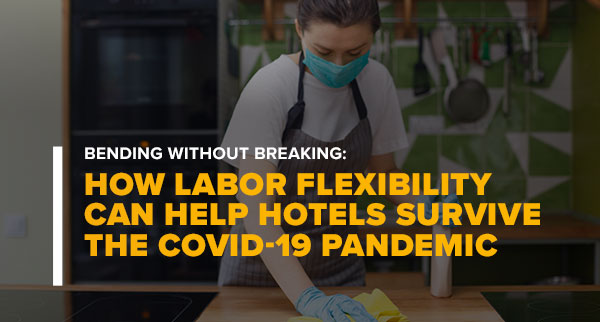 Woman in Mask Cleaning With Text: Bending Without Breaking: How Labor Flexibility Can Help Hotels Survive the COVID-19 Pandemic