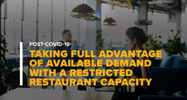 Restaurant Manager With Text Taking Full Advantage of Available Demand with Post COVID-19 Restricted Restaurant Capacity