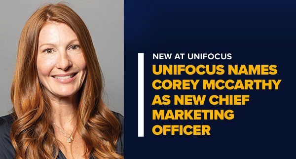 Corey McCarthy Headshot with Text: New at UniFocus   UniFocus Names Corey McCarthy as New Chief Marketing Officer